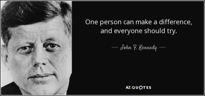 JFK quote-one-person-can-make-a-difference-and-everyone-should-try-john-f-kennedy-37-66-94